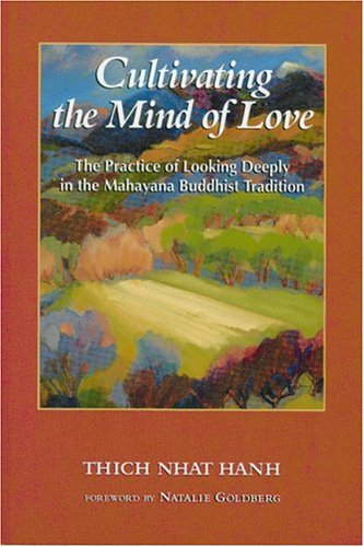 9780938077701: Cultivating the Mind of Love: The Practice of Looking Deeply in the Mahayana Buddhist Tradition