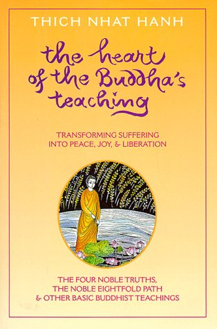 9780938077817: Heart of the Buddha's Teaching: Transforming Suffering into Peace, Joy, and Liberation