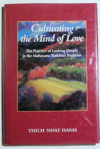 9780938077954: Cultivating the Mind of Love: The Practice of Looking Deeply in the Mahayana Buddhist Tradition