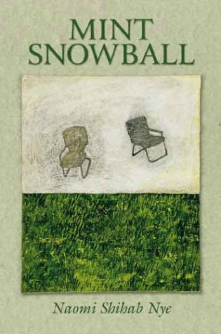 Mint Snowball: Naomi Shihab Nye