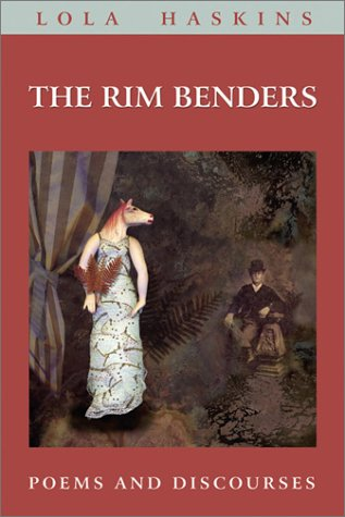 The Rim Benders: Lola Haskins