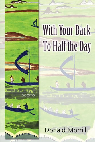 9780938078869: With Your Back To Half the Day (Florida Poetry)