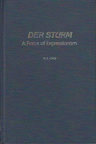 Der Sturm: A Focus of Expressionism (Studies in German Literature Linguistics and Culture): M. S. ...