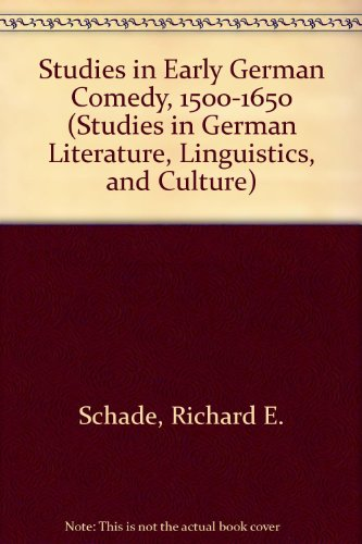 Studies in Early German Comedy, 1500-1650 (Studies in German Literature, Linguistics, and Culture):...