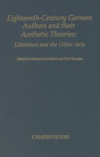 Eighteenth Century German Authors and Their Aesthetic Theories: Literature and the Other Arts (...