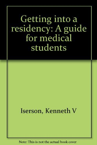 9780938100836: Getting into a residency: A guide for medical students