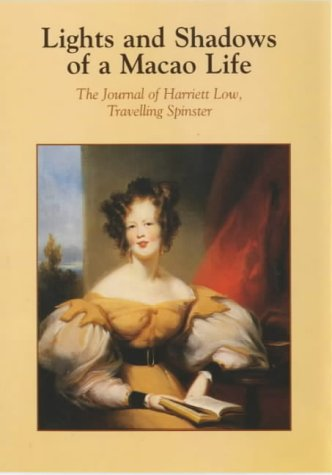 9780938106296: Lights and Shadows of a Macao Life: The Journal of Harriett Low, Travelling Spinster