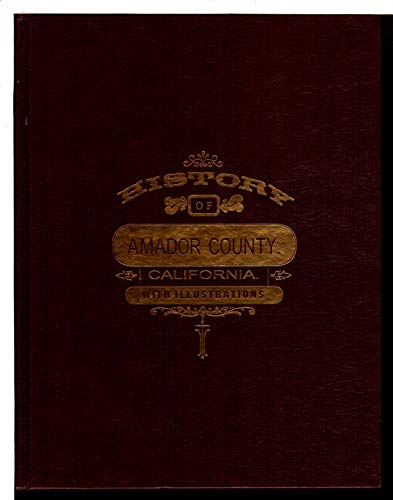 9780938121077: History of Amador County, California: With illustrations and biographical sketches of its prominent men and pioneers
