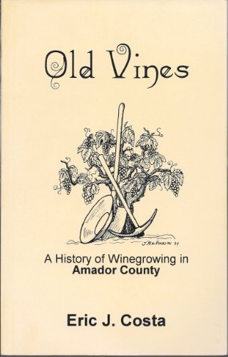 9780938121084: Old vines: A history of winegrowing in Amador County