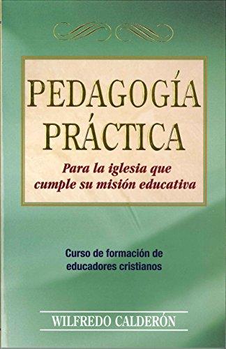 9780938127901: Pedagogia Practica para la iglesia que cumple su mision educativa