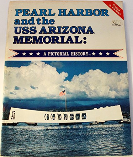 9780938144069: Pearl Harbor and the USS Arizona Memorial: A Pictorial History