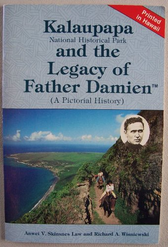 9780938144083: Kalaupapa National Historical Park and the legacy of Father Damien: A pictorial history
