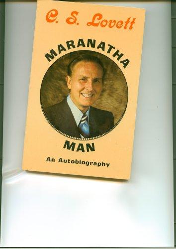 C. S. Lovett : Maranatha Man: C. S. Lovett