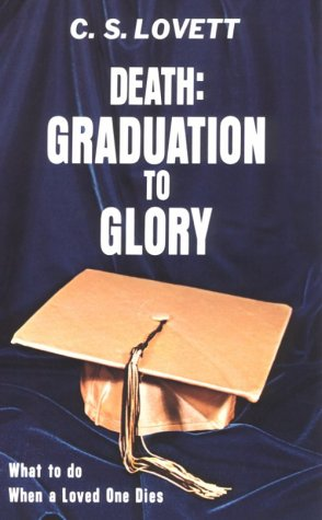 9780938148203: Death: Graduation to Glory: What to Do When a Loved One Dies