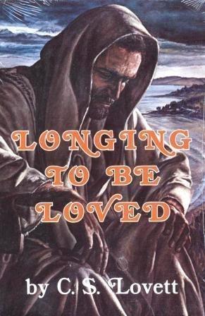 Longing to be Loved: Lovett, C. S.