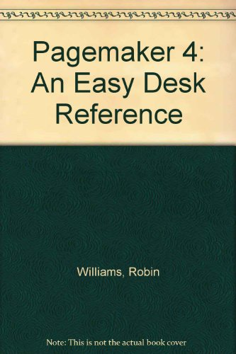 Pagemaker 4: An Easy Desk Reference, Mac Edition (0938151282) by Robin Williams