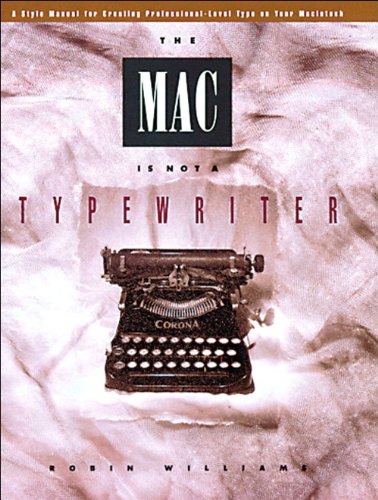 9780938151319: The Mac is Not a Typewriter: A Style Manual for Creating Professional-Level Type on Your Macintosh