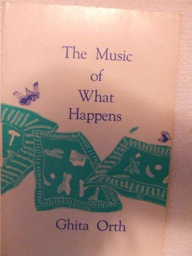 The Music of What Happens (Eileen W. Barnes award): Orth, Ghita
