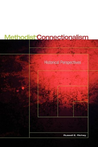 9780938162858: Methodist Connectionalism: Historical Perspectives