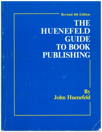 9780938179177: The Huenefeld guide to book publishing