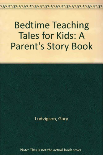 9780938179184: Bedtime Teaching Tales for Kids: A Parent's Storybook