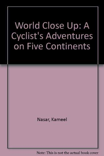 9780938179207: World Close Up: A Cyclist's Adventures on Five Continents