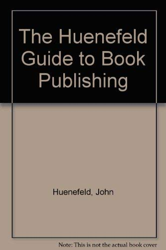 9780938179337: The Huenefeld Guide to Book Publishing