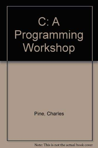 9780938188353: C: A Programming Workshop