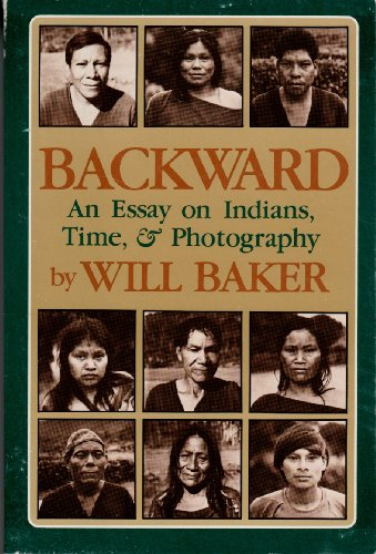 9780938190141: Backward: An Essay on Indians, Time, and Photography
