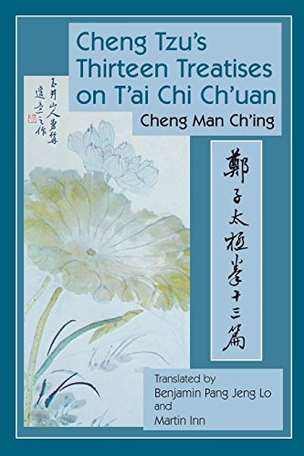 Cheng Tzu's Thriteen Treatises on T'ai Chi Ch'uan: Ch'ing, Cheng Man - Translated By...