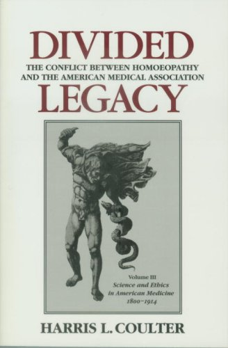 9780938190578: Divided Legacy, Volume III: The Conflict Between Homeopathy and the American Medical Association (v. 3)
