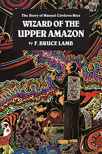 9780938190806: Wizard of the Upper Amazon: Story of Manuel Cordova Rios