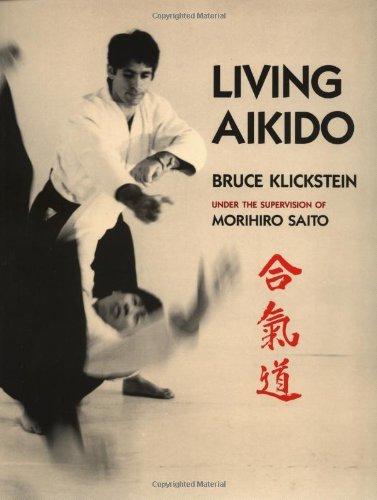Living Aikido: Form, Training, Essence: Klickstein, Bruce