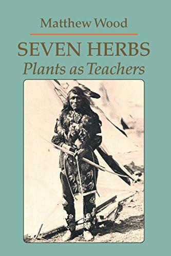 9780938190912: Seven Herbs: Plants as Teachers