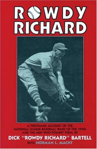 9780938190974: Rowdy Richard: A Firsthand Account of the National League Baseball Wars of the 1930s and the Men Who Fought Them