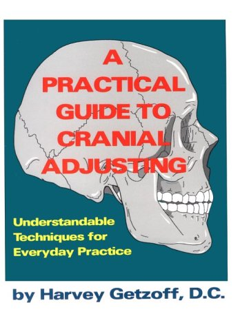 9780938198024: A Practical Guide to Cranial Adjusting