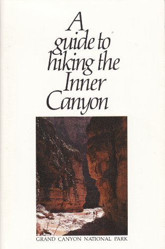 9780938216124: A Guide to Hiking the Inner Canyon