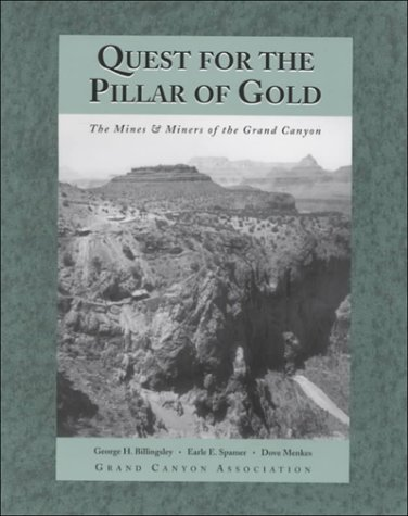 9780938216568: Quest for the Pillar of Gold: The Mines & Miners of the Grand Canyon (Monograph)