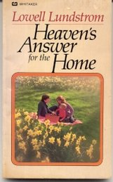 Heaven's Answer for the Home: Lowell Lundstrom