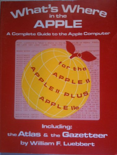 9780938222095: What's Where in the Apple: A Complete Guide to the Apple Computer