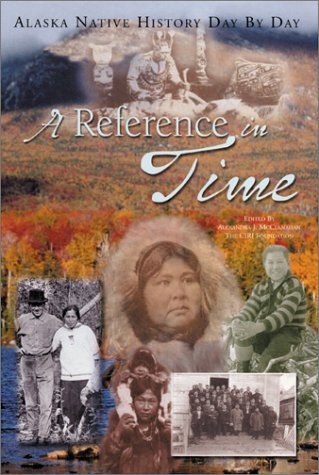 9780938227045: A Reference in Time: Alaska Native History Day by Day