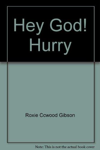9780938232087: Hey, God! Hurry
