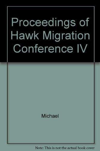 Proceedings of Hawk Migration Conference IV: Harwood, Michael (Editor)