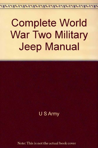 9780938242246: The Complete Ww2 Military Jeep Manual: Willys MB/Ford Gpw