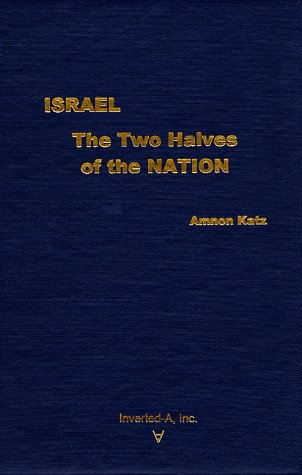 9780938245148: Israel: The Two Halves of the Nation