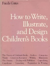 9780938249252: How to Write, Illustrate, and Design Children's Books