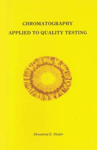 Chromatography Applied to Quality Testing: The Art: Ehrenfried E. Pfeiffer