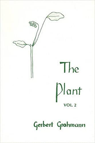 9780938250241: The Plant: Flowering Plants