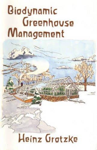 Biodynamic Greenhouse Management: Grotzke, Heinz
