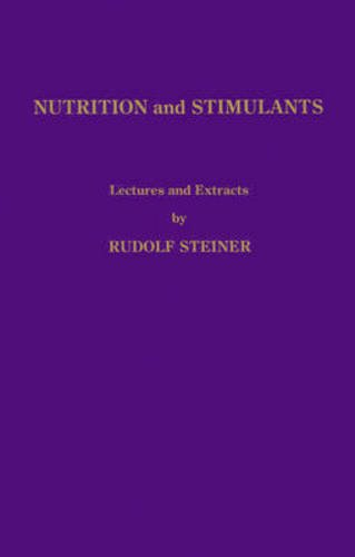 9780938250296: Rudolf Steiner on Nutrition and Stimulants: Lectures and Extracts
